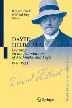 Ewald, William - David Hilbert's Lectures on the Foundations of Arithmetic and Logic 1917-1933, ebook
