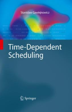 Gawiejnowicz, Stanisław - Time-Dependent Scheduling, ebook