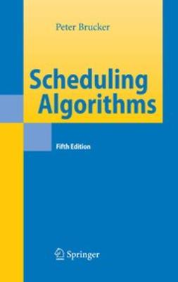 Brucker, Peter - Scheduling Algorithms, ebook