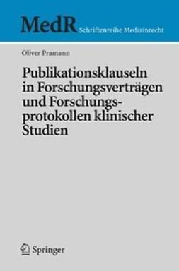 Pramann, Oliver - Publikationsklauseln in Forschungsverträgen und Forschungsprotokollen klinischer Studien, ebook