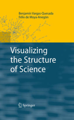Moya-Anegón, Félix de - Visualizing the Structure of Science, ebook