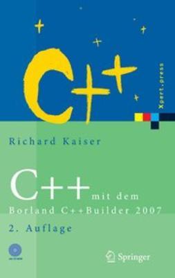 Kaiser, Richard - C++ mit dem Borland C++Builder 2007, e-kirja