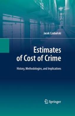 Czabański, Jacek - Estimates of Cost of Crime, ebook