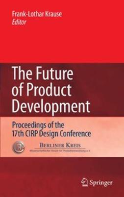 Krause, Frank-Lothar - The Future of Product Development, e-kirja