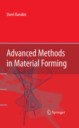 Banabic, Dorel - Advanced Methods in Material Forming, ebook