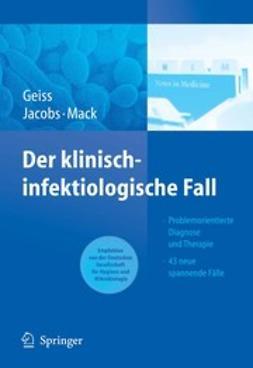 Geiss, Heinrich K. - Der klinisch-infektiologische Fall, e-kirja
