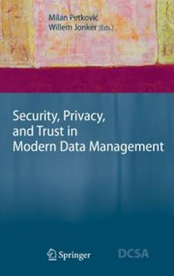 Jonker, Willem - Security, Privacy, and Trust in Modern Data Management, e-bok