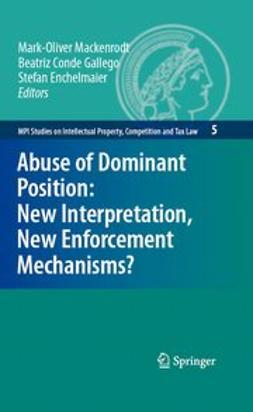Enchelmaier, Stefan - Abuse of Dominant Position: New Interpretation, New Enforcement Mechanisms?, e-kirja