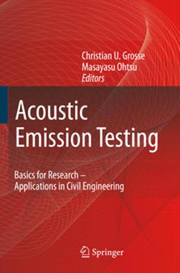 Grosse, Christian - Acoustic Emission Testing, ebook