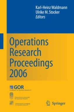 Stocker, Ulrike M. - Operations Research Proceedings 2006, e-kirja