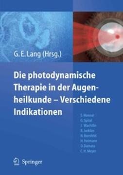 Lang, Gabriele E. - Photodynamische Therapie in der Augenheilkunde — Verschiedene Indikationen, ebook