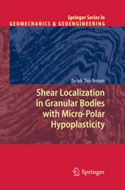 Tejchman, Jacek - Shear Localization in Granular Bodies with Micro-Polar Hypoplasticity, ebook