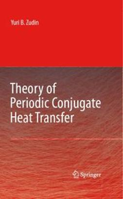 Zudin, Yuri B. - Theory of Periodic Conjugate Heat Transfer, e-bok