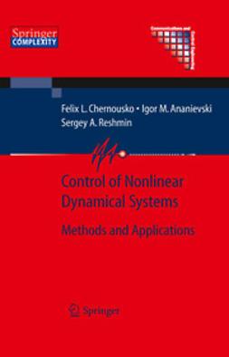 Ananievski, Igor M. - Control of Nonlinear Dynamical Systems, e-bok