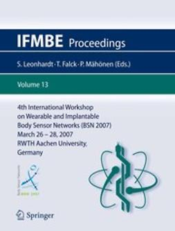 Falck, Thomas - 4th International Workshop on Wearable and Implantable Body Sensor Networks (BSN 2007), ebook