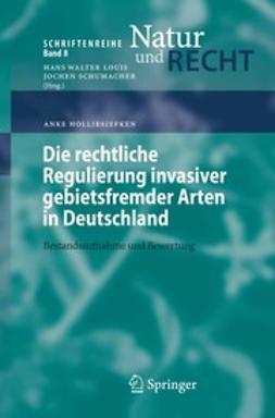 Holljesiefken, Anke - Die rechtliche Regulierung invasiver gebietsfremder Arten in Deutschland, e-bok
