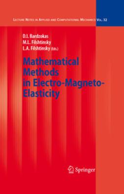 Bardzokas, Demosthenis I. - Mathematical Methods in Electro-Magneto-Elasticity, ebook