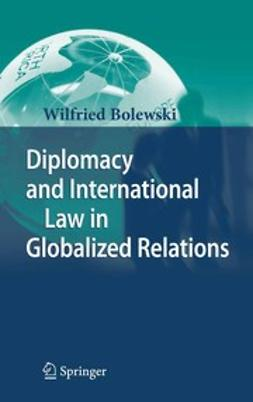 Bolewski, Wilfried - Diplomacy and International Law in Globalized Relations, ebook