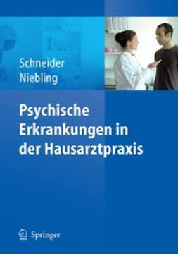 Niebling, Wilhelm - Psychische Erkrankungen in der Hausarztpraxis, e-bok