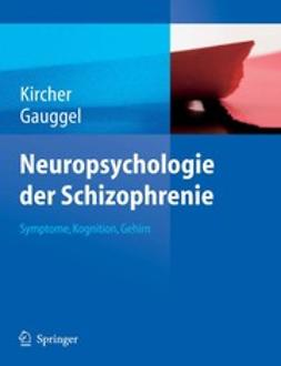 Gauggel, Siegfried - Neuropsychologie der Schizophrenie, ebook