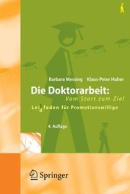 Huber, Klaus-Peter - Die Doktorarbeit: Vom Start zum Ziel, ebook