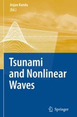Kundu, Anjan - Tsunami and Nonlinear Waves, ebook