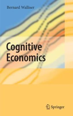 Walliser, Bernard - Cognitive Economics, ebook