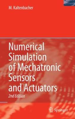 Kaltenbacher, Manfred - Numerical Simulation of Mechatronic Sensors and Actuators, ebook