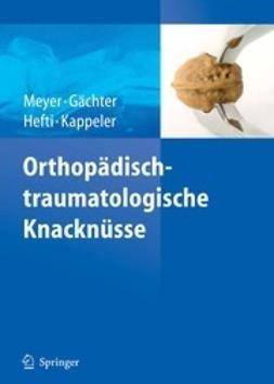 Meyer, Rainer-Peter - Orthopädisch-traumatologische Knacknüsse, ebook