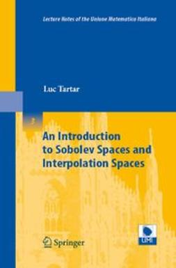 Tartar, Luc - An Introduction to Sobolev Spaces and Interpolation Spaces, ebook