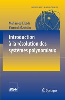 Elkadi, Mohamed - Introduction à la résolution des systèmes polynomiaux, e-kirja