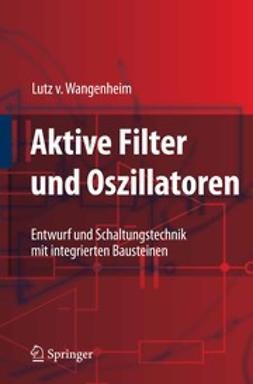 Wangenheim, Lutz - Aktive Filter und Oszillatoren, e-bok