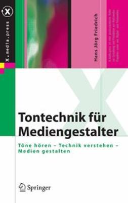 Friedrich, Hans Jörg - Tontechnik für Mediengestalter, e-bok