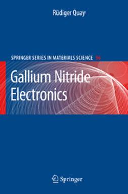 Quay, Rüdiger - Gallium Nitride Electronics, ebook