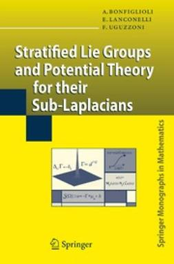 Bonfiglioli, A. - Stratified Lie Groups and Potential Theory for their Sub-Laplacians, e-kirja