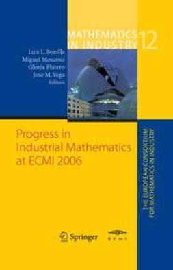 Bonilla, Luis L. - Progress in Industrial Mathematics at ECMI 2006, e-bok