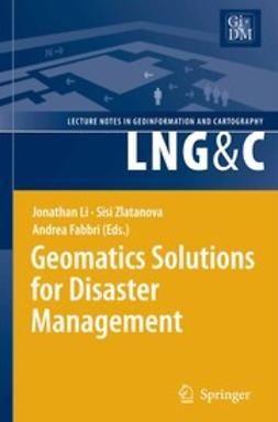 Fabbri, Andrea G. - Geomatics Solutions for Disaster Management, e-kirja
