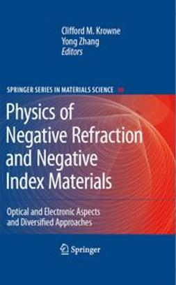 Krowne, Clifford M. - Physics of Negative Refraction and Negative Index Materials, ebook