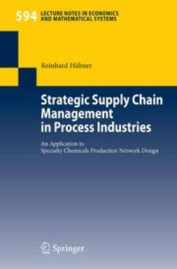 Hübner, Reinhard - Strategic Supply Chain Management in Process Industries, ebook