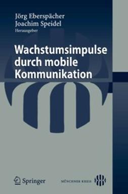 Eberspächer, Jörg - Wachstumsimpulse durch mobile Kommunikation, e-kirja