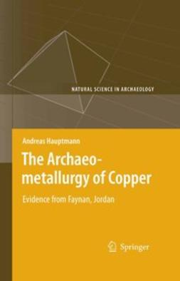 Hauptmann, Andreas - The Archaeometallurgy of Copper, ebook