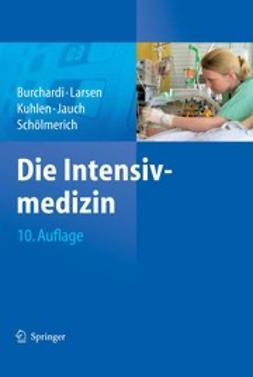 Burchardi, Hilmar - Die Intensivmedizin, e-kirja