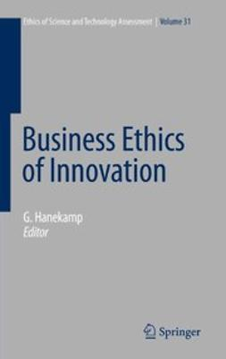 Hanekamp, Gerd - Business Ethics of Innovation, ebook