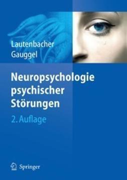 Lautenbacher, Stefan - Neuropsychologie psychischer Störungen, ebook