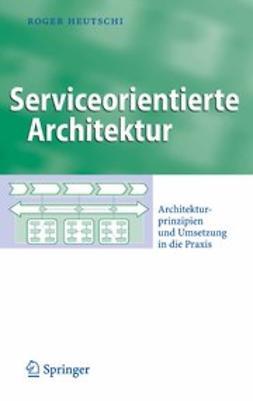 Heutschi, Roger - Serviceorientierte Architektur, ebook
