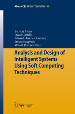 Castillo, Oscar - Analysis and Design of Intelligent Systems using Soft Computing Techniques, e-bok