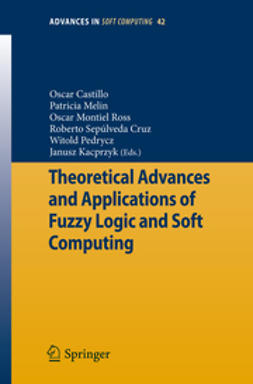 Castillo, Oscar - Theoretical Advances and Applications of Fuzzy Logic and Soft Computing, e-bok