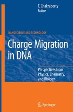 Chakraborty, Tapash - Charge Migration in DNA, ebook