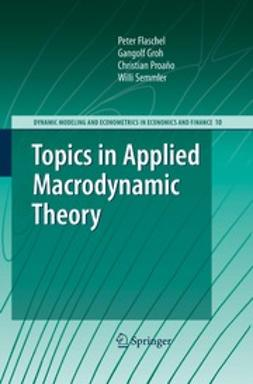 Flaschel, Peter - Topics in Applied Macrodynamic Theory, ebook