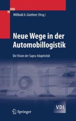 Günthner, Willibald A. - Neue Wege in der Automobillogistik, ebook